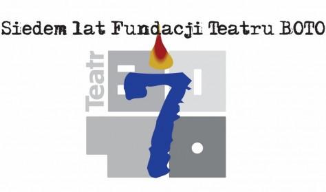7 urodziny Fundacji Teatru BOTO