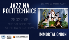 Jazz Na Politechnice. Koncert Immortal Onion