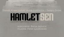 Hamlet. Sen / Święto Snów / SKT 2018