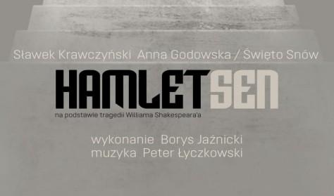 """""""Hamlet.Sen"""" Sławek Krawczyński/Anna Godowska: Święto Snów / I miejsce - Duża Konsekwencja"""